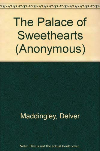 The Palace of Sweethearts By Delver Maddingley