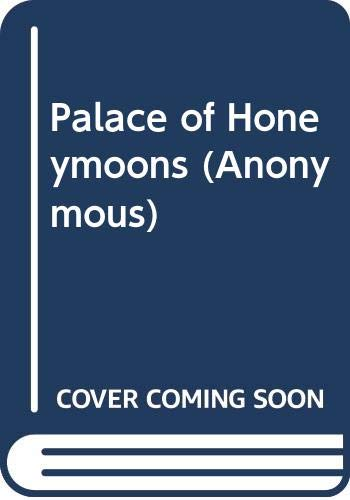 Palace of Honeymoons (Anonymous) By Delver Maddingley