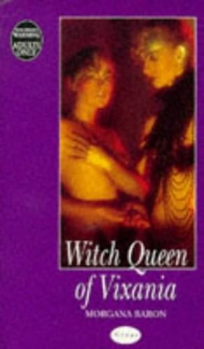 Witch Queen of Vixania By Morgana Baron