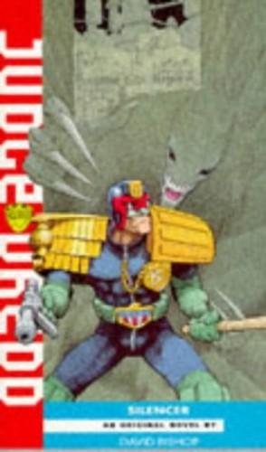 Judge Dredd-Silencer By David Bishop