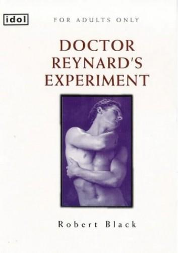 Doctor Reynard's Experiment By Robert Black