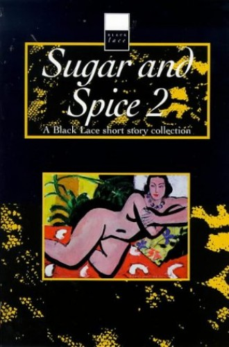 Sugar and Spice 2 By Edited by Kerri Sharp