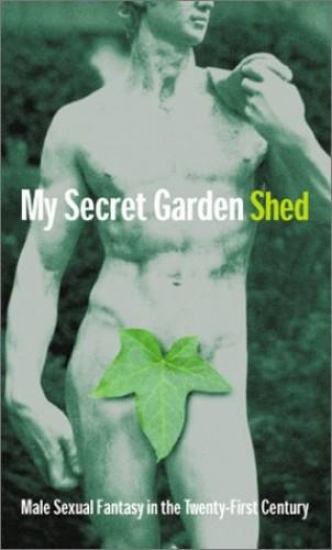My Secret Garden Shed By Edited by Paul Scott