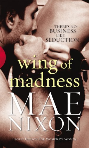 Wing of Madness By Mae Nixon