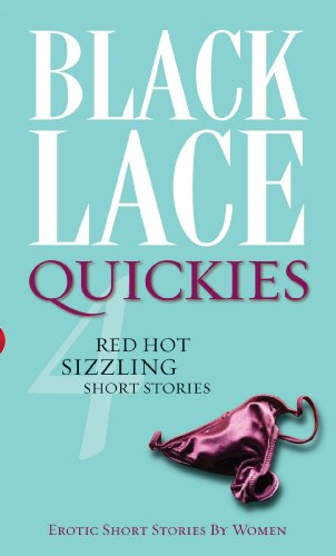 Black Lace Quickies 4: Erotic Short Fiction from Black Lace: Bk. 4 By Various