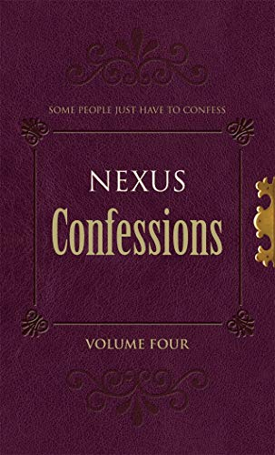Nexus Confessions: Volume Four by