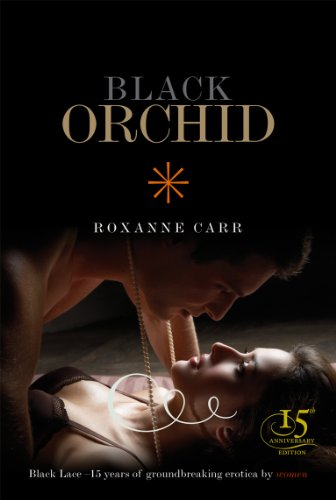 Black Orchid (Black Lace) By Roxanne Carr