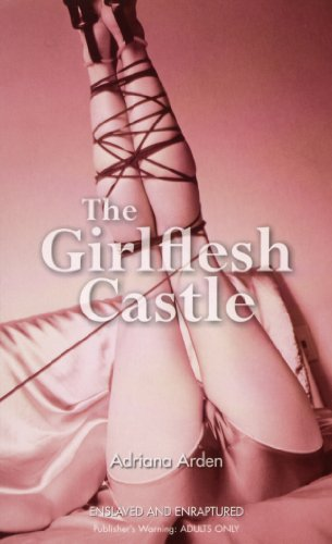 The Girlflesh Castle By Adriana Arden
