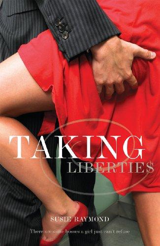 Taking Liberties By Susie Raymond