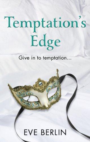 Temptation's Edge: Erotic Romance (Pleasure Dome Trilogy 3) By Eve Berlin