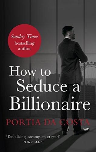How to Seduce a Billionaire By Portia Da Costa