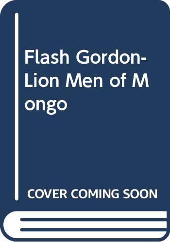Flash Gordon-Lion Men of Mongo By Alex Raymond