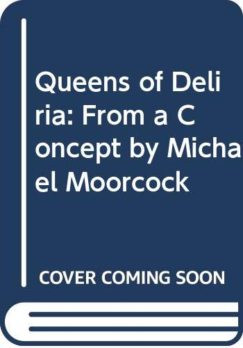 Queens of Deliria By Michael Moorcock