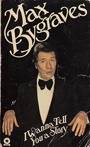 I Wanna Tell You a Story By Max Bygraves