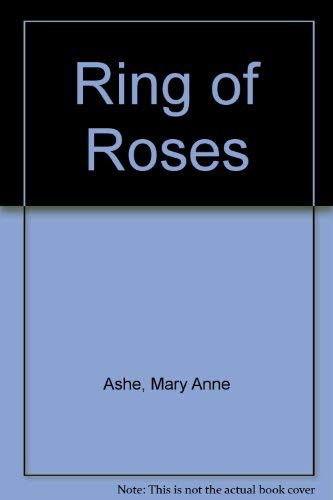 Ring of Roses By Mary Anne Ashe