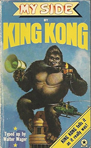 My Side by King Kong By Walter Wager (King Kong)