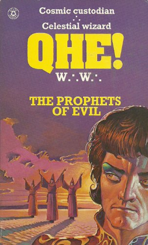 """QHE! The Prophets of Evil By W."""".W.""""."""