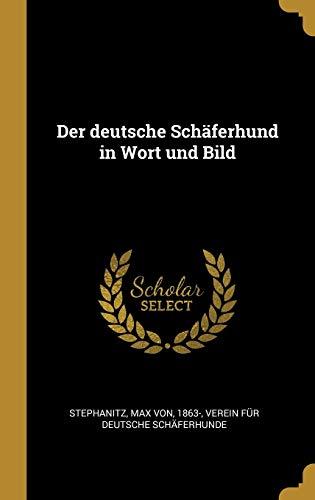 Der Deutsche Sch ferhund in Wort Und Bild By Max Von Stephanitz