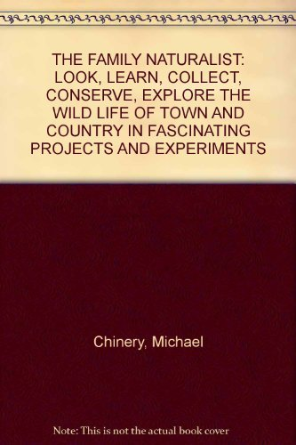 Family Naturalist, The By Michael Chinery