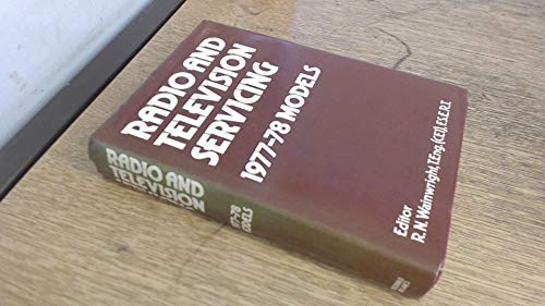 Radio and Television Servicing By Volume editor R.N. Wainwright