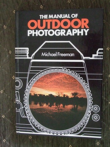 Manual of Outdoor Photography, The By Michael Freeman