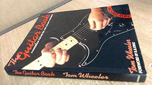 Guitar Book, The: Handbook for Electric and Acoustic Guitarists By Tom Wheeler
