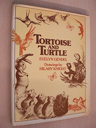 Tortoise and the Turtle By Evelyn Gendel