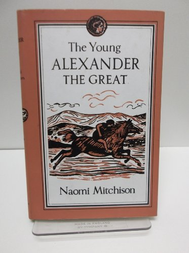The Young Alexander the Great By Naomi Mitchison