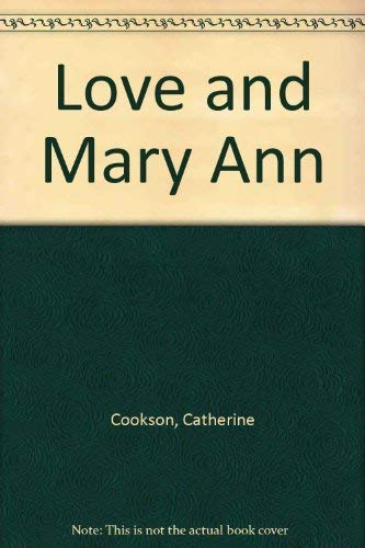 Love and Mary Ann By Catherine Cookson