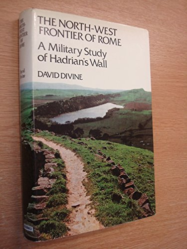 North-west Frontier of Rome By David Divine