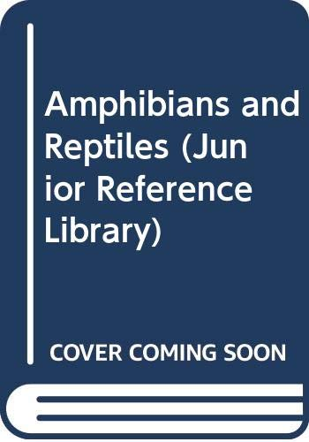 Amphibians and Reptiles (Junior Reference Library)