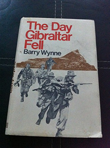 The Day Gibraltar Fell By Barry Wynne