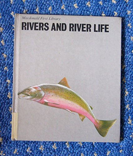 Rivers and River Life (MacDonald First Library)