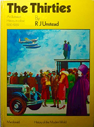 Thirties, The (History of Modern World S.) By R.J. Unstead