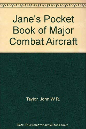 Jane's Pocket Book of Major Combat Aircraft By John W.R. Taylor