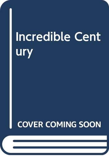 Incredible Century:A Pictorial History 1901-1970. (Volume 8) (History of the English Speaking World): Incredible Century, 1901-70 By R.J. Unstead