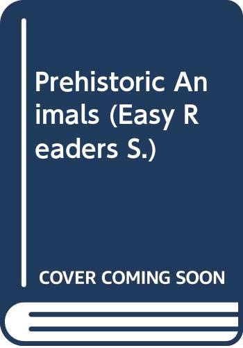 Prehistoric Animals (Easy Readers S.)