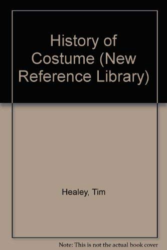 History of Costume (New Reference Library) By Tim Healey