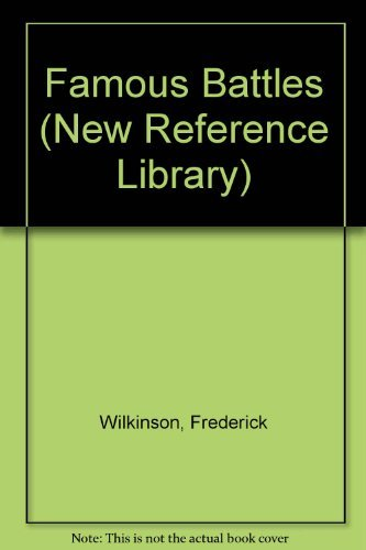 Famous Battles (New Reference Library) By Frederick Wilkinson