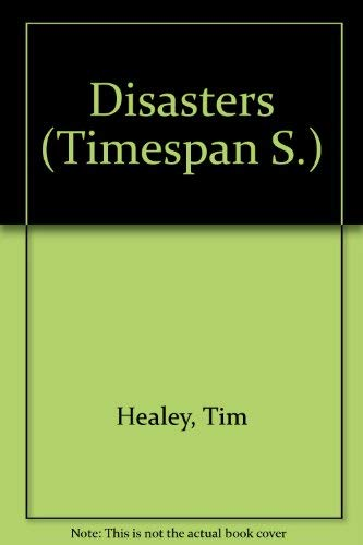 Disasters (Timespan S.) By Tim Healey