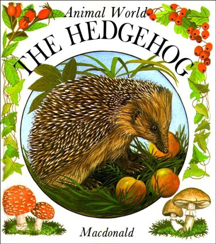 The Hedgehog (Animal World Series)