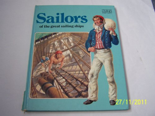 Sailors of the Great Sailing Ships (Macdonald living history) By Erik Abranson