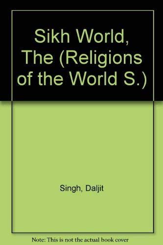Sikh World, The (Religions of the World S.) By Angela Smith