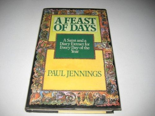 Feast of Days By Paul Jennings
