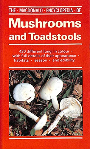 The Macdonald Encyclopaedia of Mushrooms and Toadstools By Giovanni Pacioni