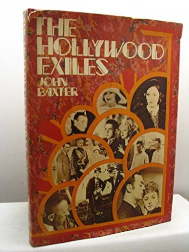 The Hollywood Exiles by John Baxter