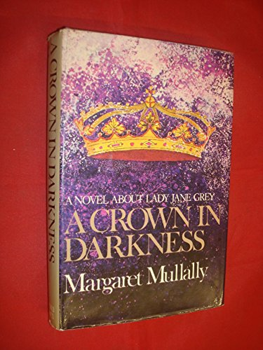 Crown in Darkness By Margaret Mullally