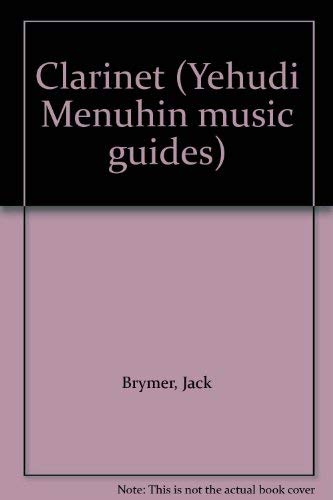 Clarinet (Yehudi Menuhin music guides) By Jack Brymer