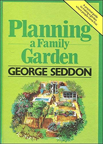 Planning a Family Garden by George Seddon