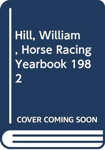 Hill, William, Horse Racing Yearbook By Volume editor Christopher Poole